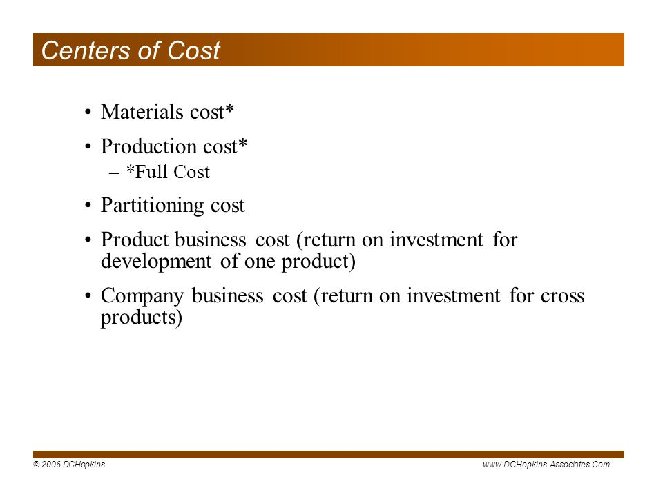 Centers of Cost Materials cost* Production cost* Partitioning cost