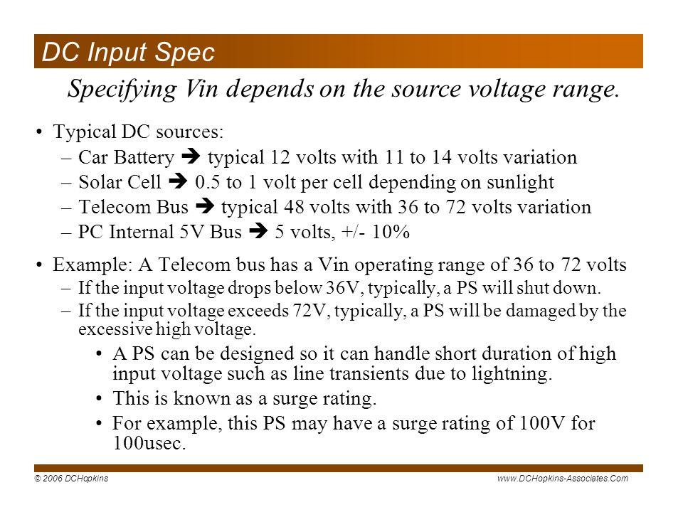 Specifying Vin depends on the source voltage range.