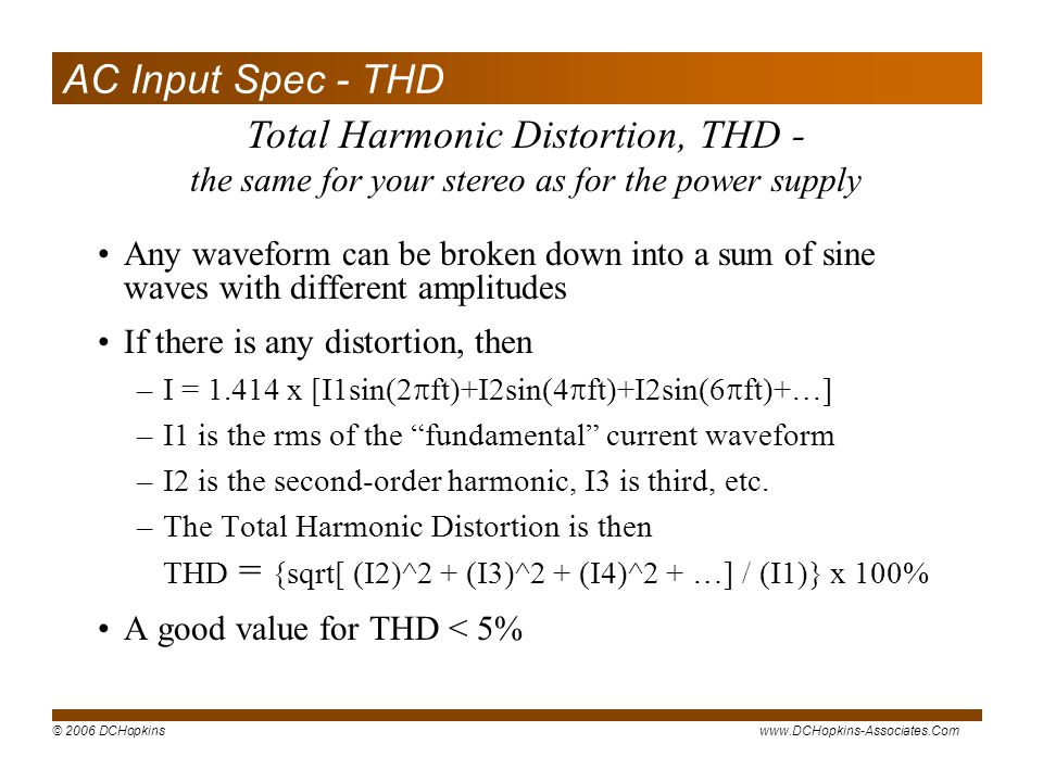 Total Harmonic Distortion, THD -