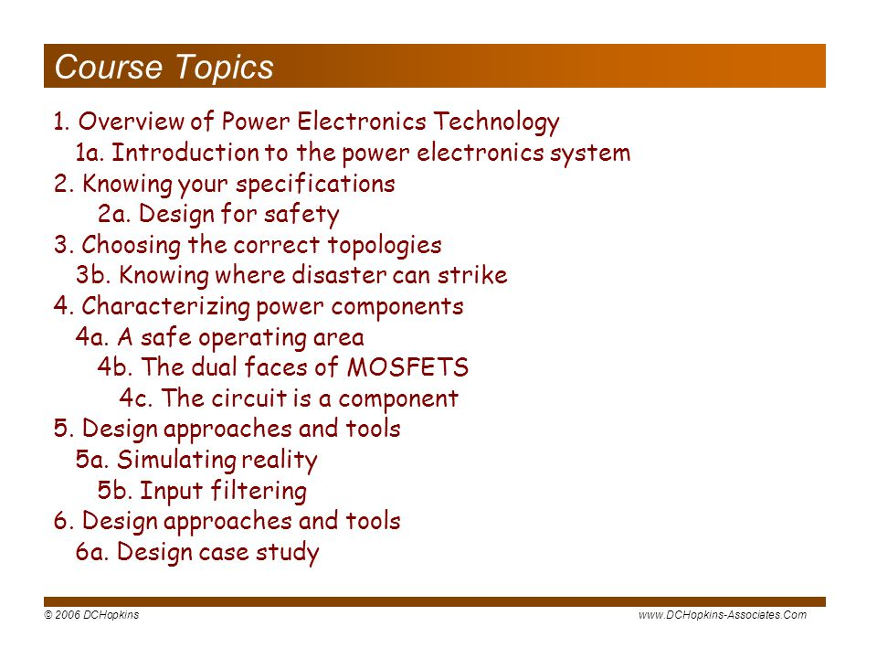 Course Topics 1. Overview of Power Electronics Technology