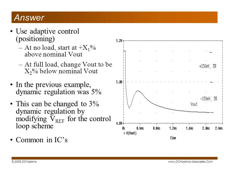 Answer Use adaptive control (positioning)