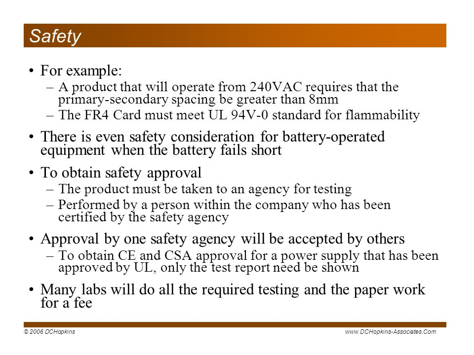 Safety For example: A product that will operate from 240VAC requires that the primary-secondary spacing be greater than 8mm.