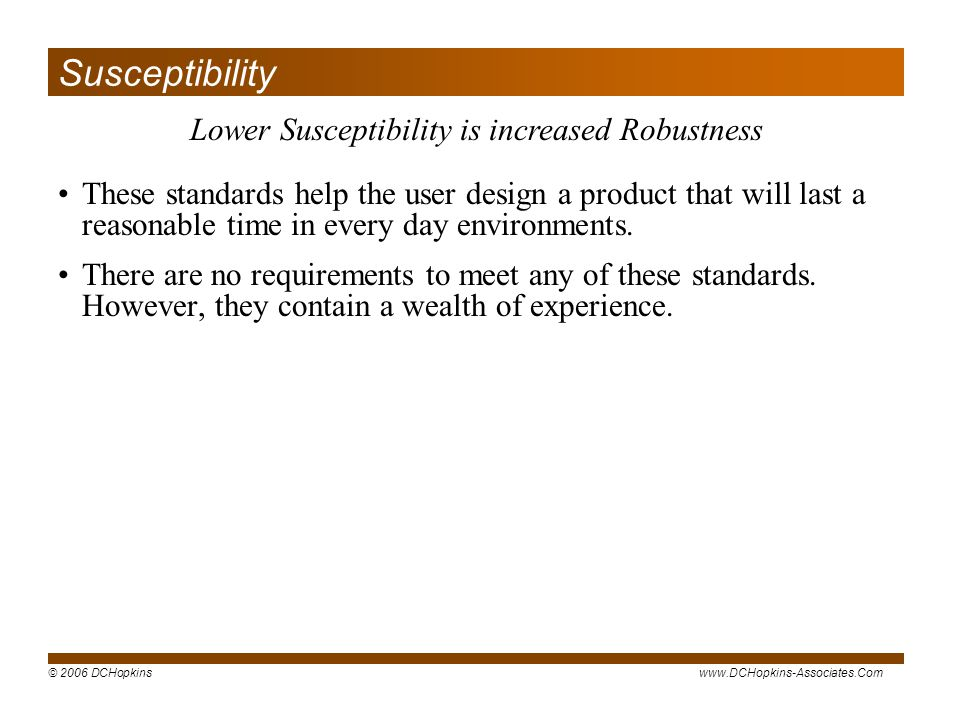 Lower Susceptibility is increased Robustness