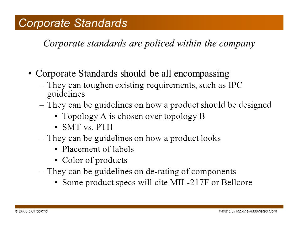 Corporate standards are policed within the company