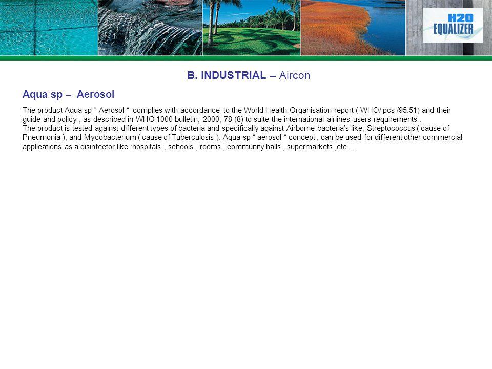 B. INDUSTRIAL – Aircon Aqua sp – Aerosol