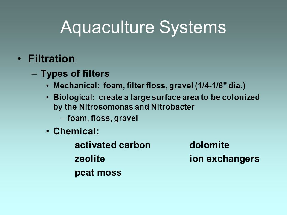 Aquaculture Systems Filtration Types of filters Chemical: