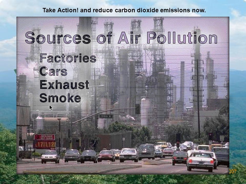 Take Action! and reduce carbon dioxide emissions now.