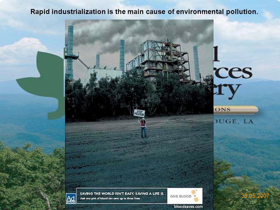 Rapid industrialization is the main cause of environmental pollution.