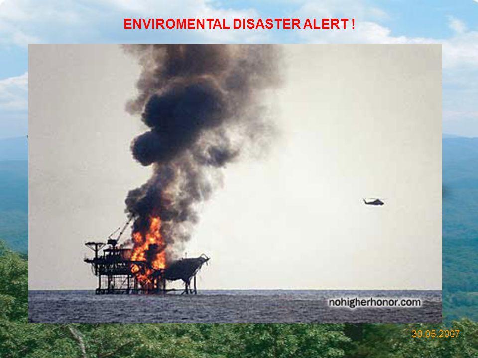 ENVIROMENTAL DISASTER ALERT !