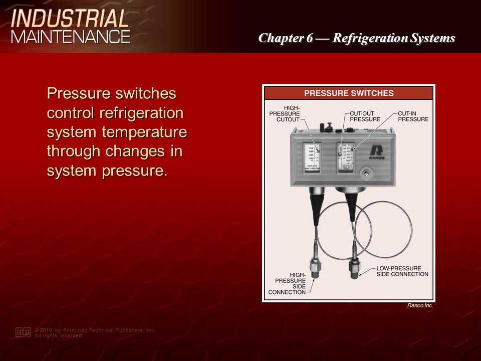 Pressure switches control refrigeration system temperature through changes in system pressure.