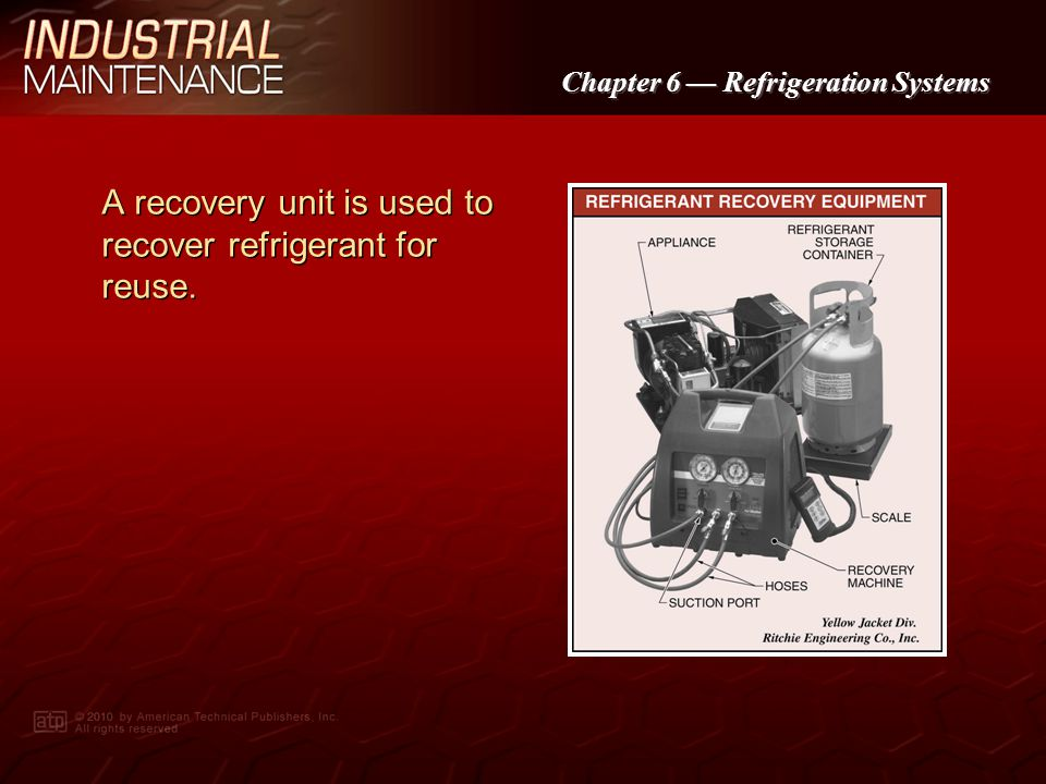 A recovery unit is used to recover refrigerant for reuse.
