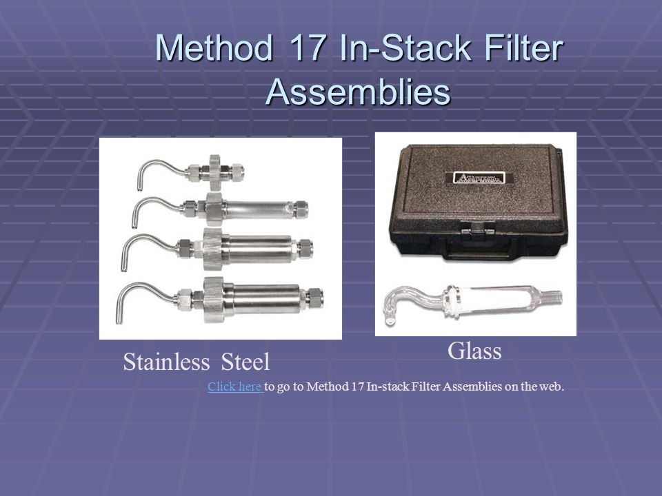 Method 17 In-Stack Filter Assemblies