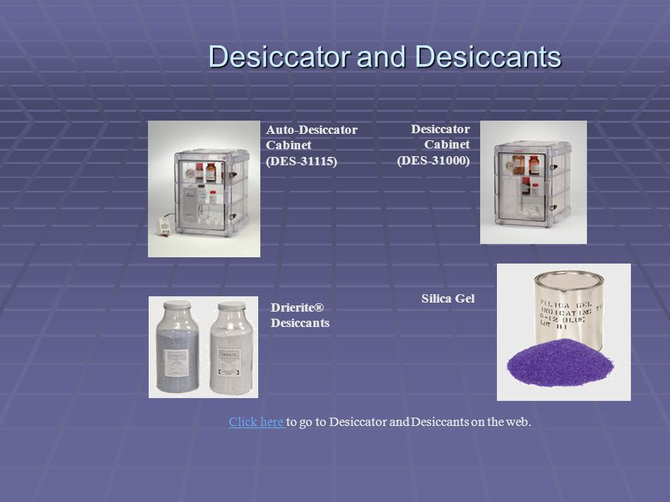 Desiccator and Desiccants