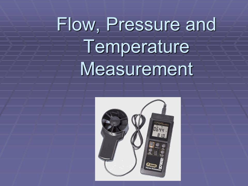 Flow, Pressure and Temperature Measurement