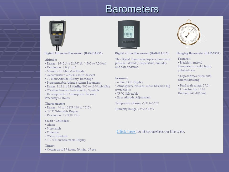 Barometers Click here for Barometers on the web.
