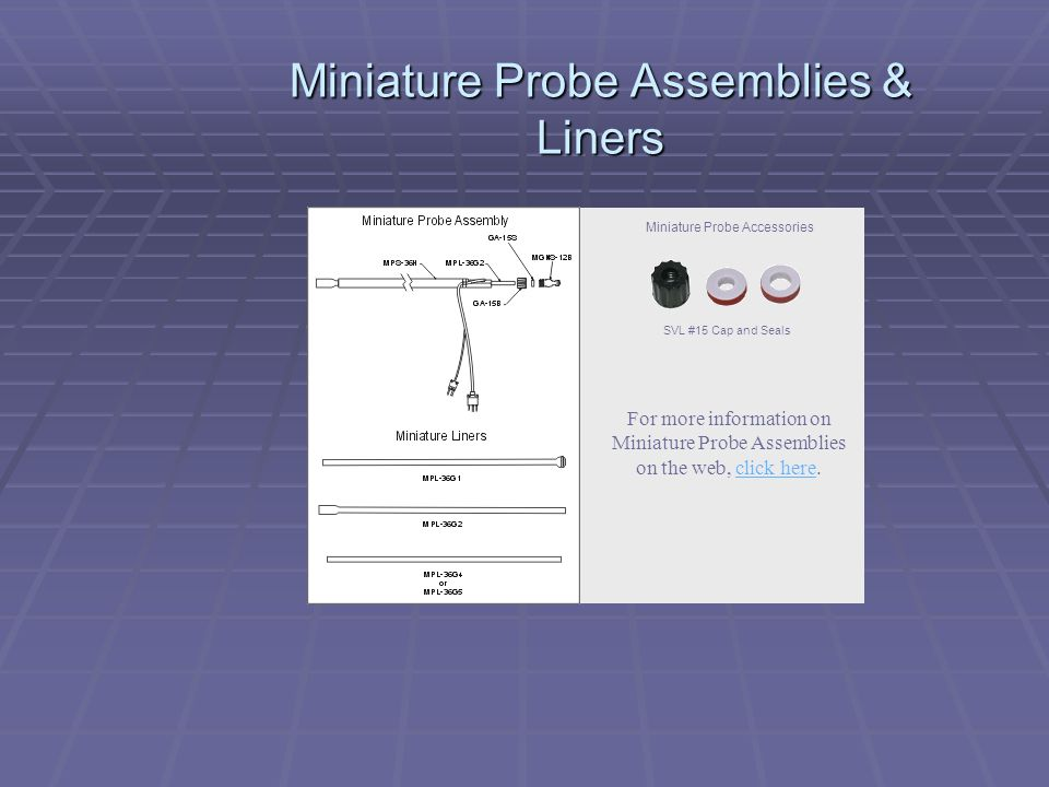 Miniature Probe Assemblies & Liners