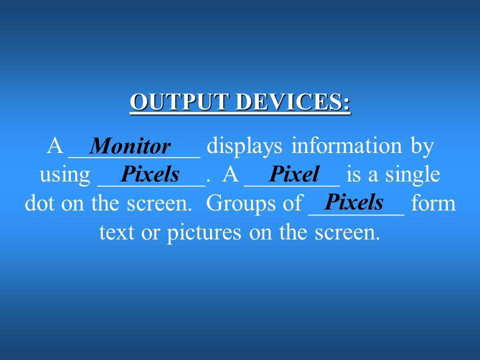OUTPUT DEVICES: