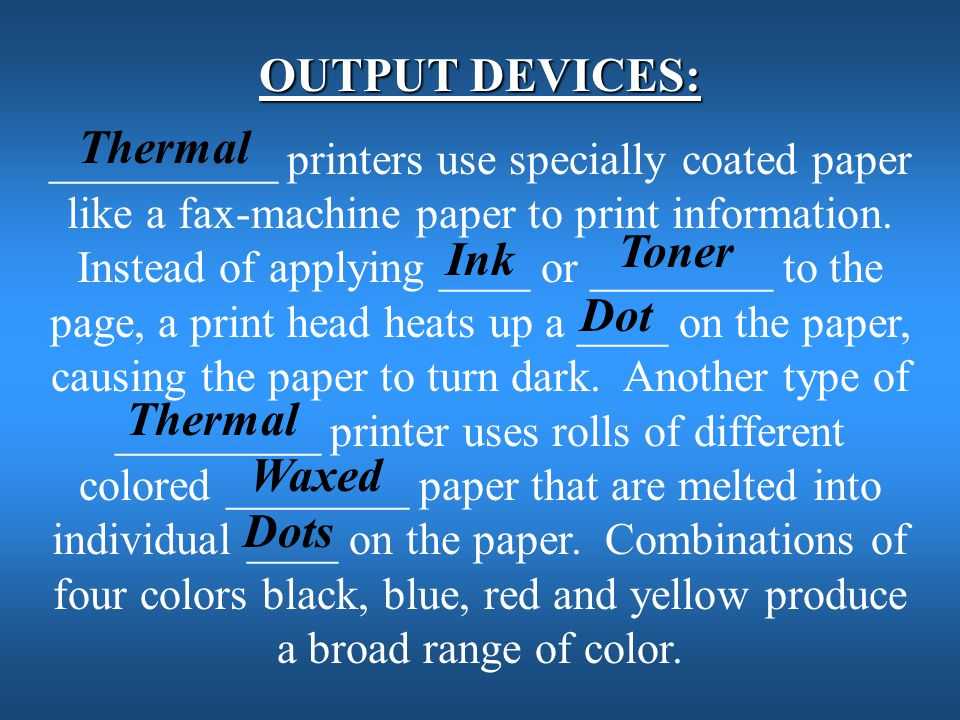 OUTPUT DEVICES: Thermal Toner Ink Dot Thermal Waxed Dots