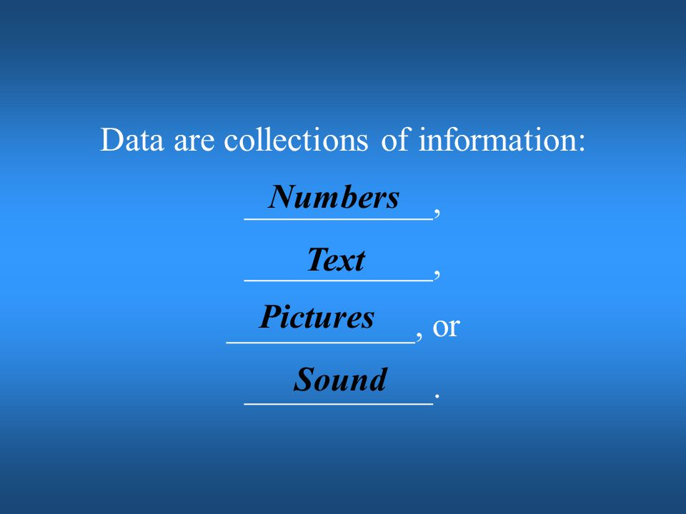Data are collections of information: