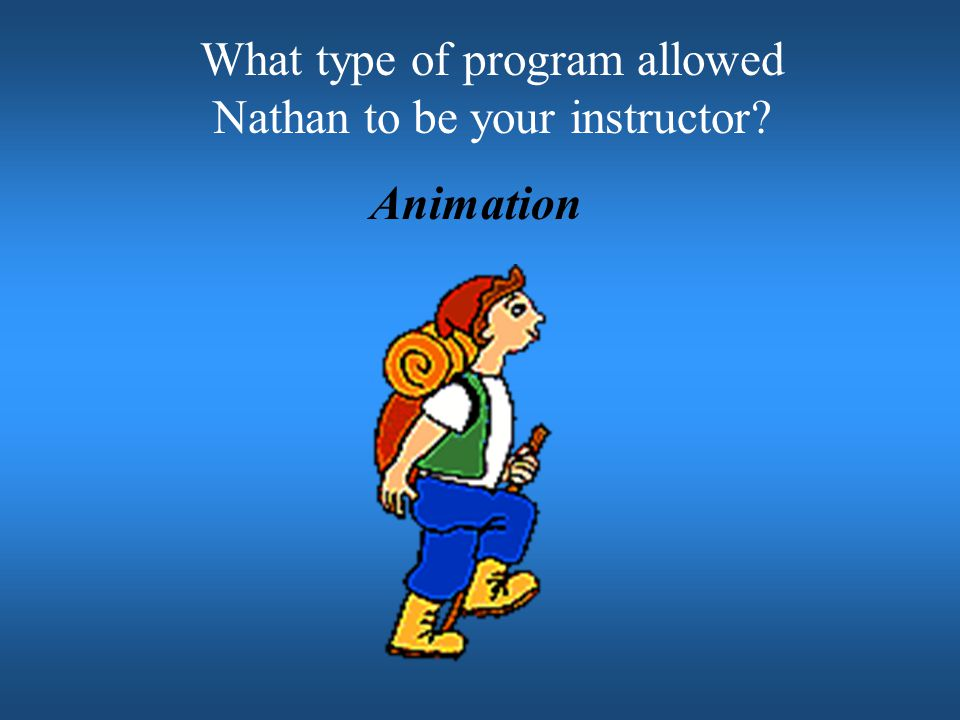 What type of program allowed Nathan to be your instructor