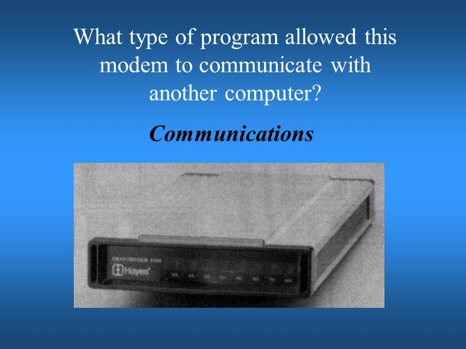 What type of program allowed this modem to communicate with another computer