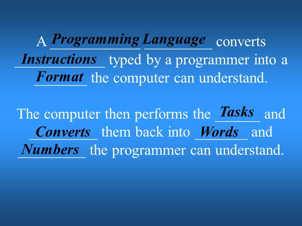 Programming Language A ____________ _________ converts ____________ typed by a programmer into a _______ the computer can understand.