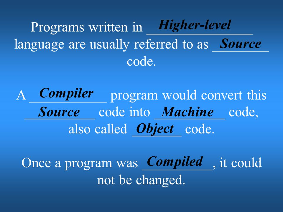 Once a program was __________, it could not be changed.