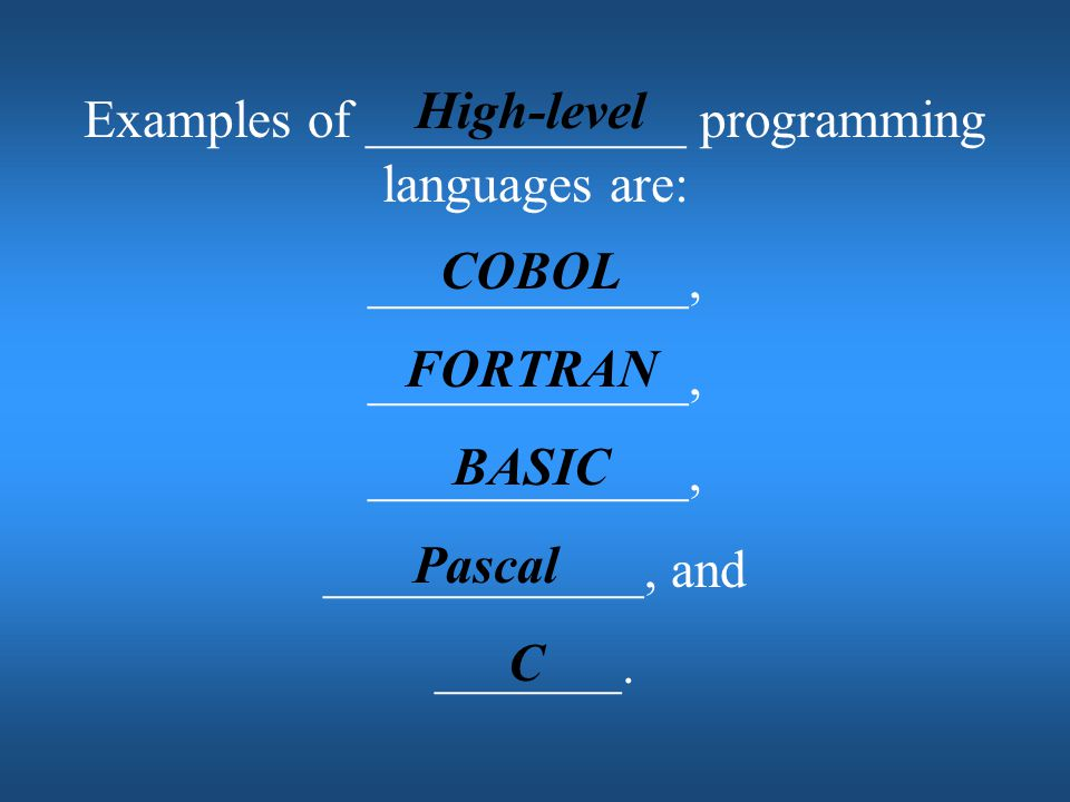 Examples of ____________ programming languages are: