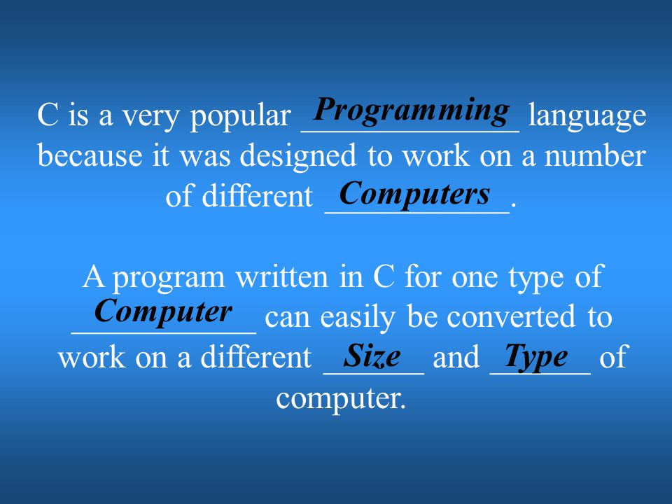 Programming C is a very popular _____________ language because it was designed to work on a number of different ___________.