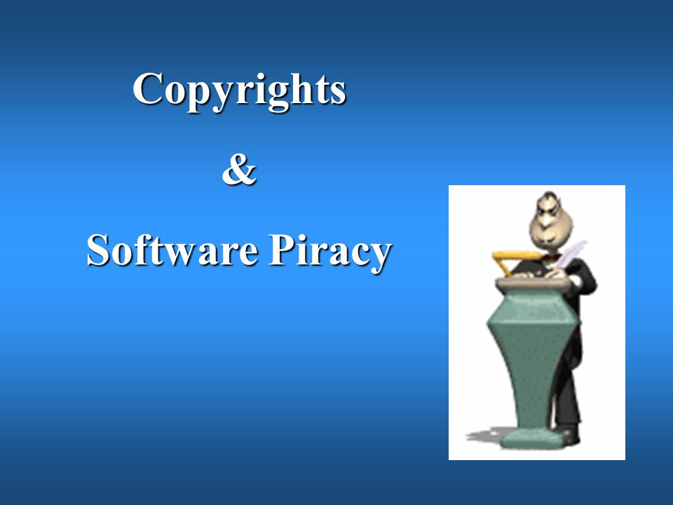Copyrights & Software Piracy