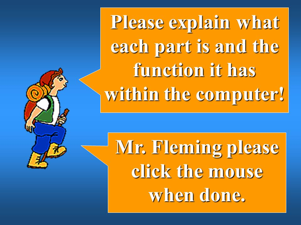 Mr. Fleming please click the mouse when done.