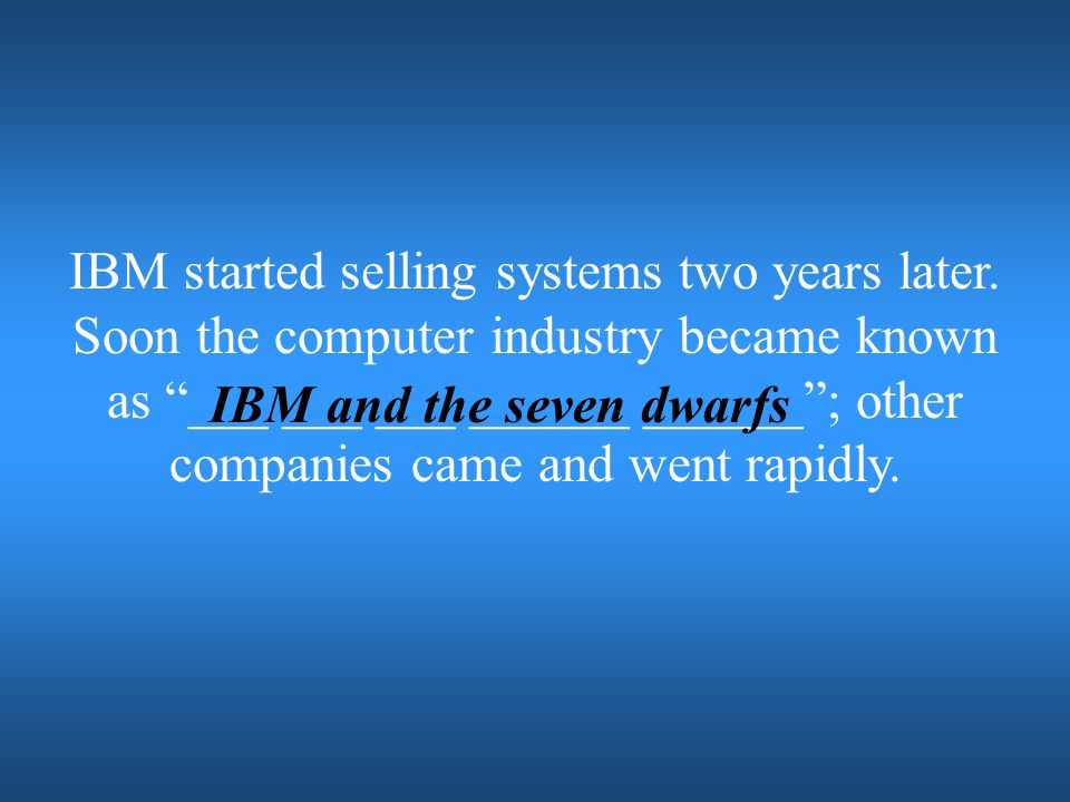 IBM and the seven dwarfs