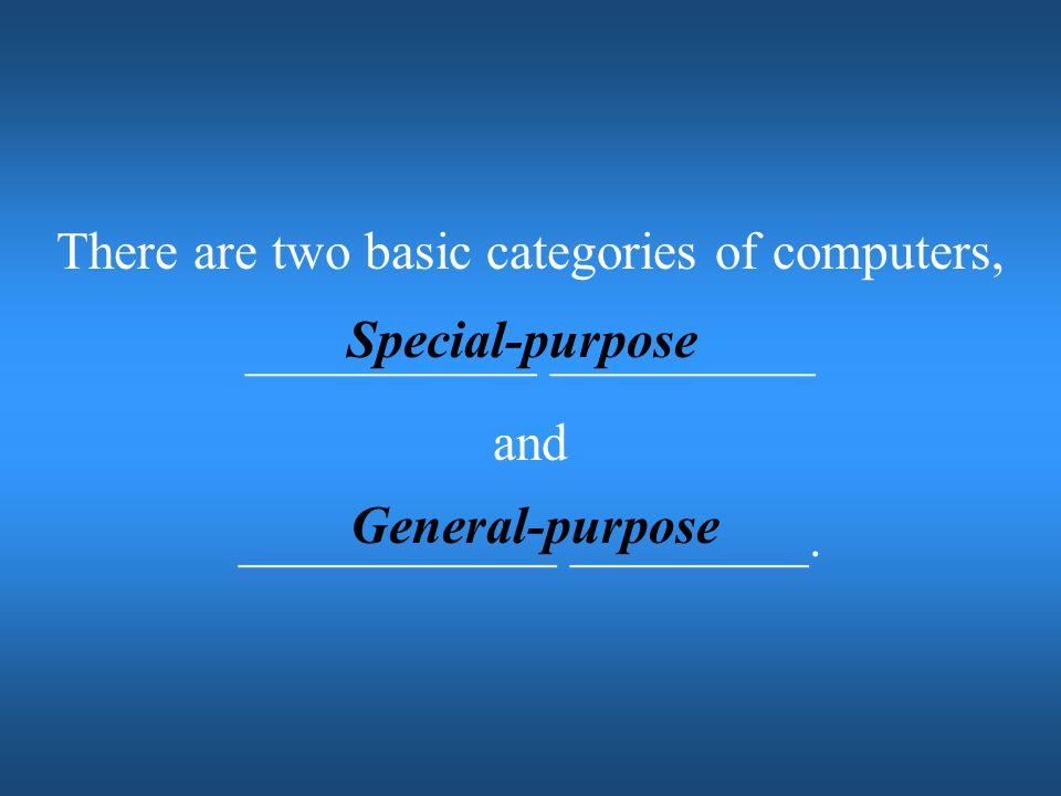 Special-purpose General-purpose