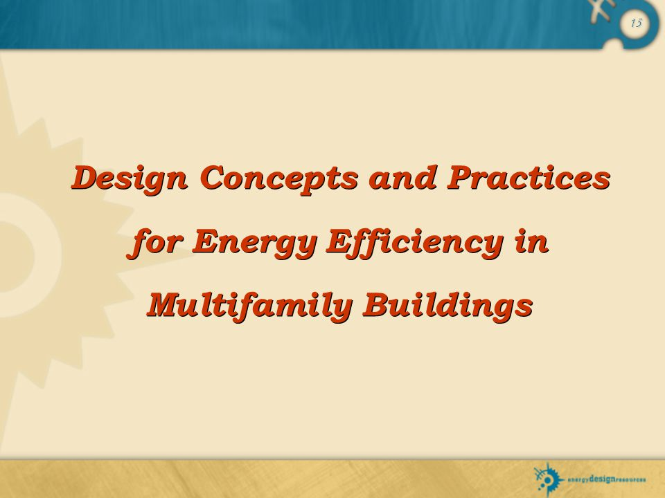 Design Concepts and Practices for Energy Efficiency in Multifamily Buildings