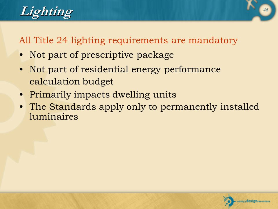 Lighting All Title 24 lighting requirements are mandatory