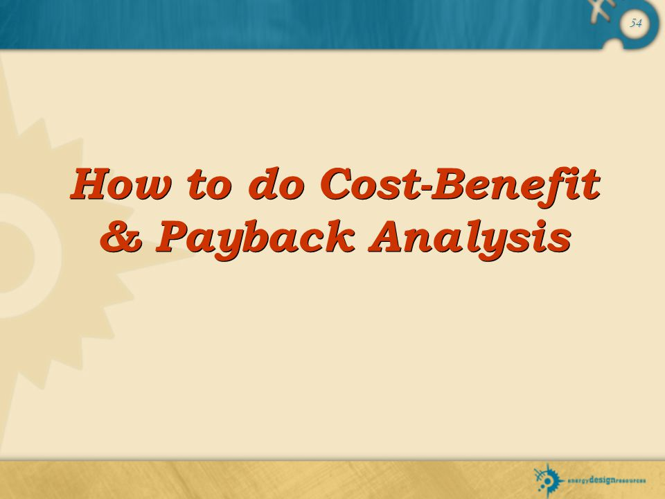 How to do Cost-Benefit & Payback Analysis