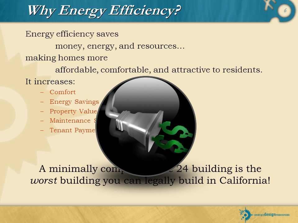 Why Energy Efficiency …to list a few