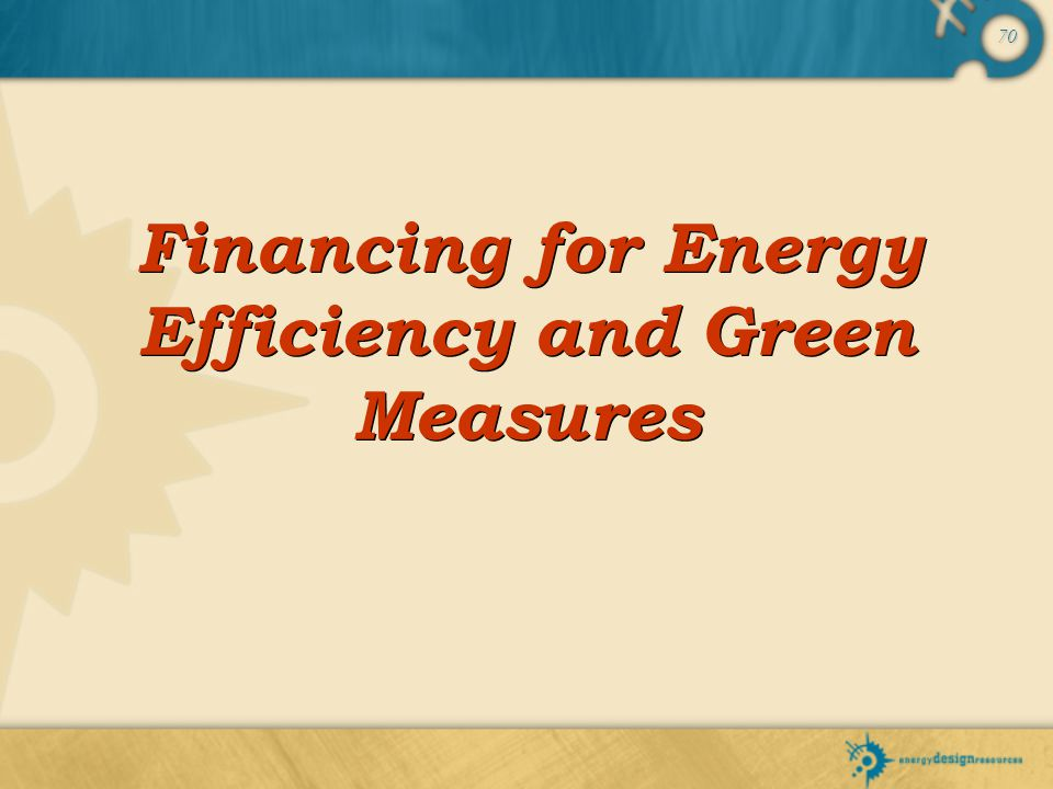 Financing for Energy Efficiency and Green Measures