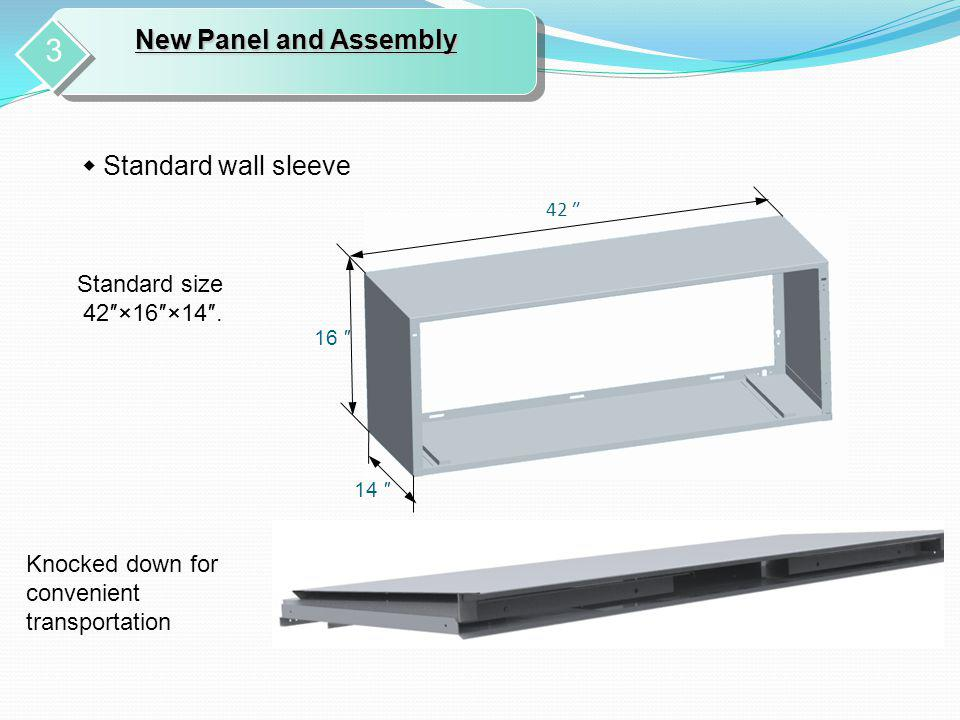 3 New Panel and Assembly ◆ Standard wall sleeve Standard size