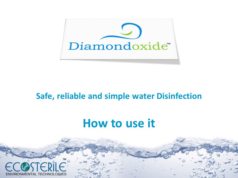 Safe, reliable and simple water Disinfection