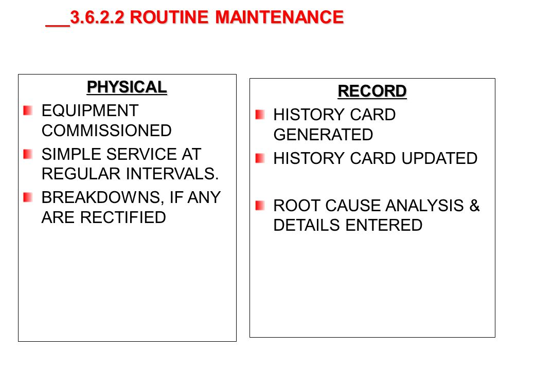 ROUTINE MAINTENANCE ADVANTAGES