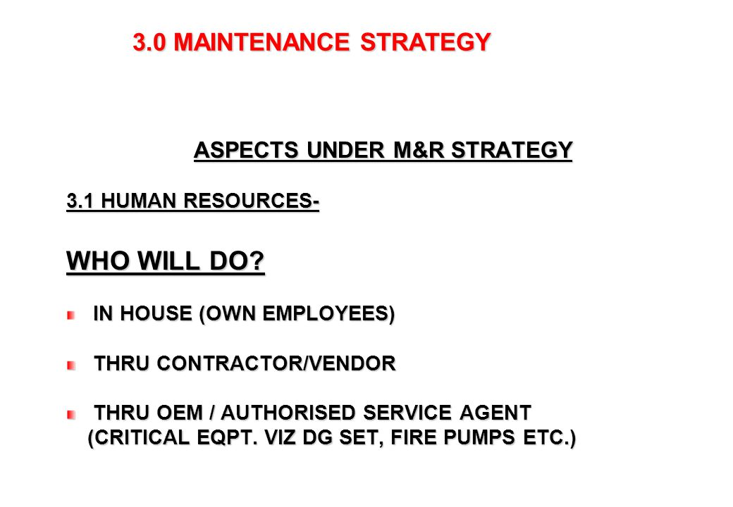 3.0 MAINTENANCE STRATEGY 3.2 TOOLS, EQUIPMENTS AND CONSUMABLES & SPARES- WHAT WE REQUIRE TOOLS (SPANNERS,HAND DRILLS Etc.)