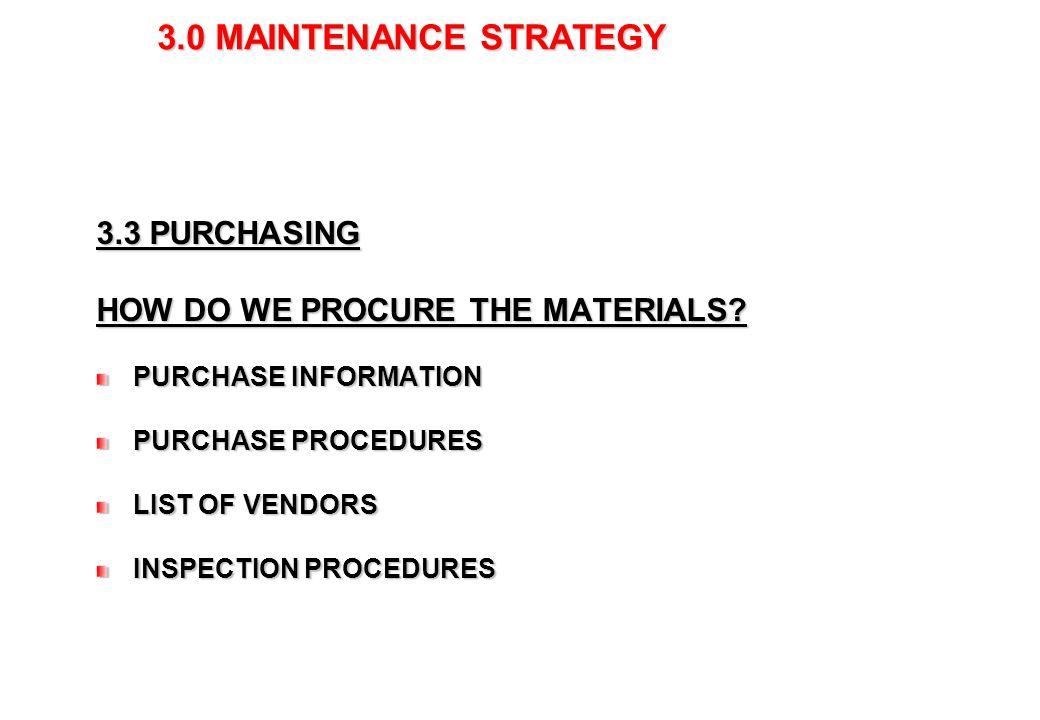3.0 MAINTENANCE STRATEGY 3.4 STORAGE OF METERIALS –