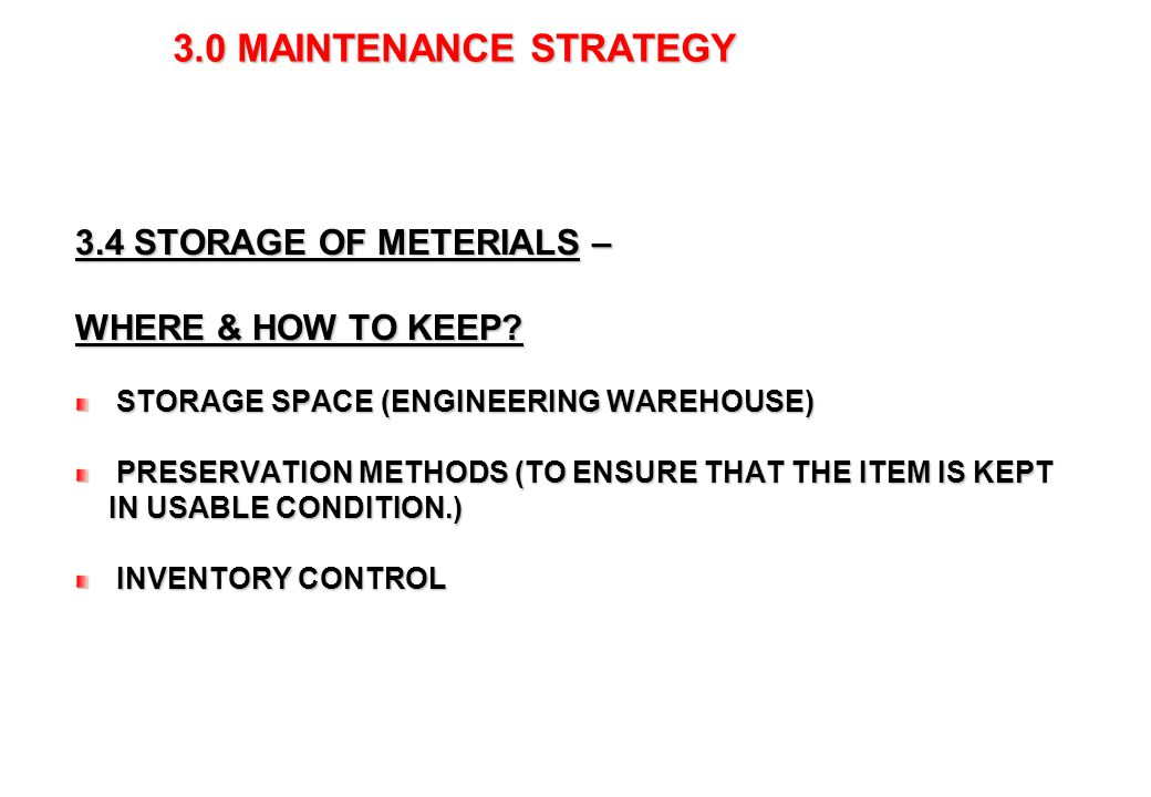 3.0 MAINTENANCE STRATEGY 3.5 DOCUMENTATION AND TRAINING PROCEDURES