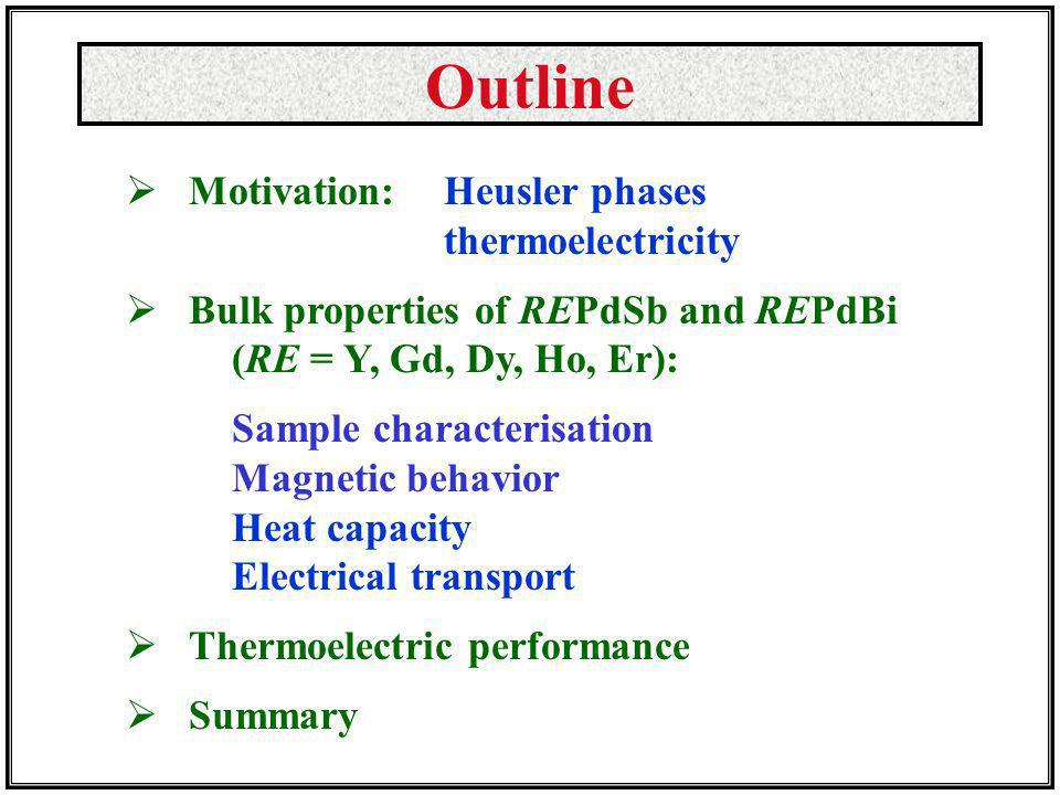 Outline Motivation: Heusler phases thermoelectricity