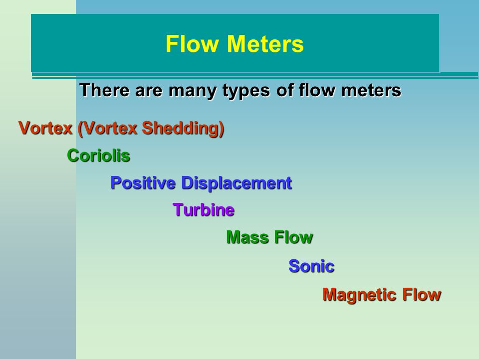 There are many types of flow meters