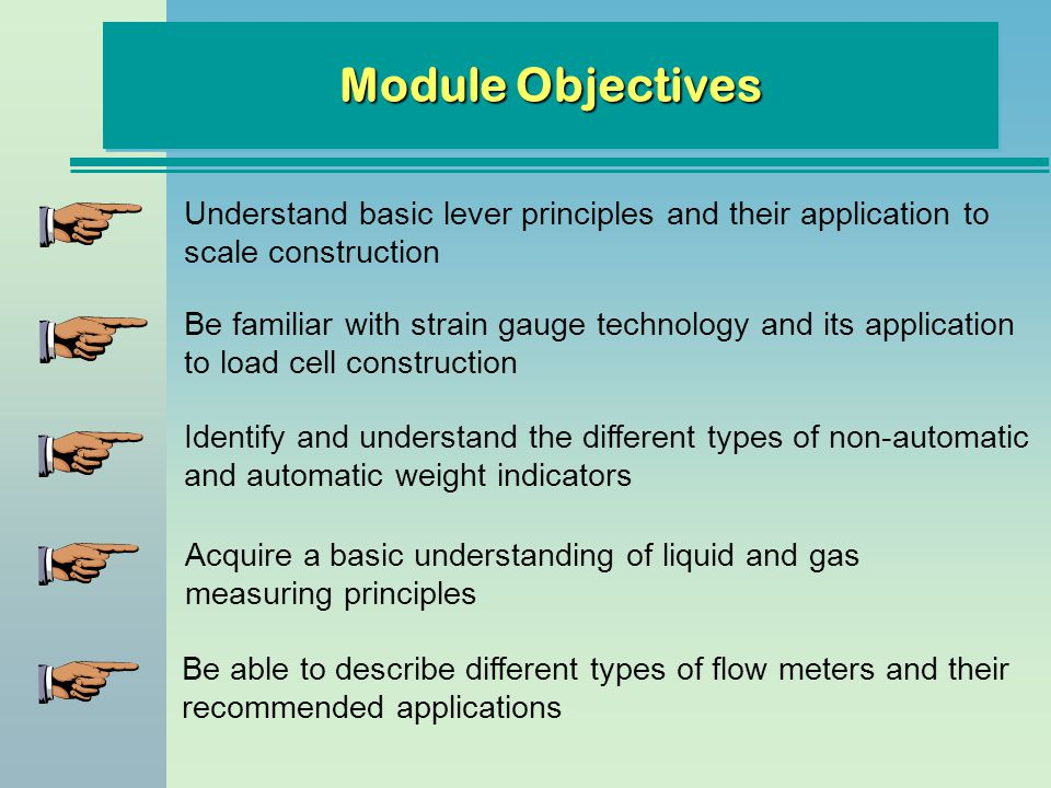 Module Objectives Understand basic lever principles and their application to scale construction.