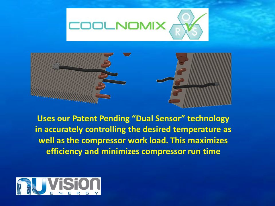 Uses our Patent Pending Dual Sensor technology in accurately controlling the desired temperature as well as the compressor work load.