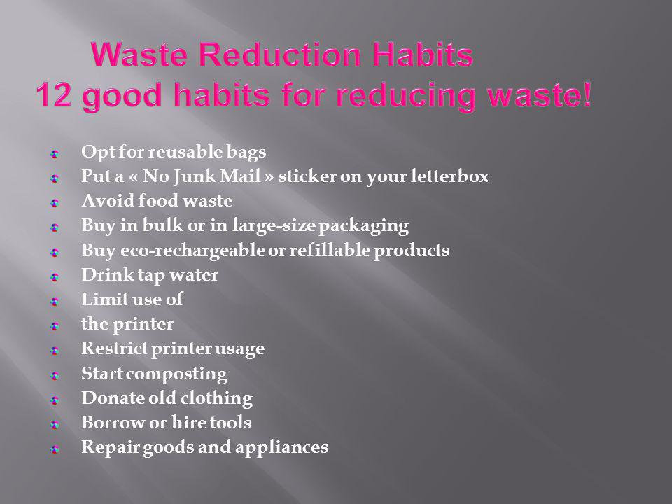 Waste Reduction Habits 12 good habits for reducing waste!