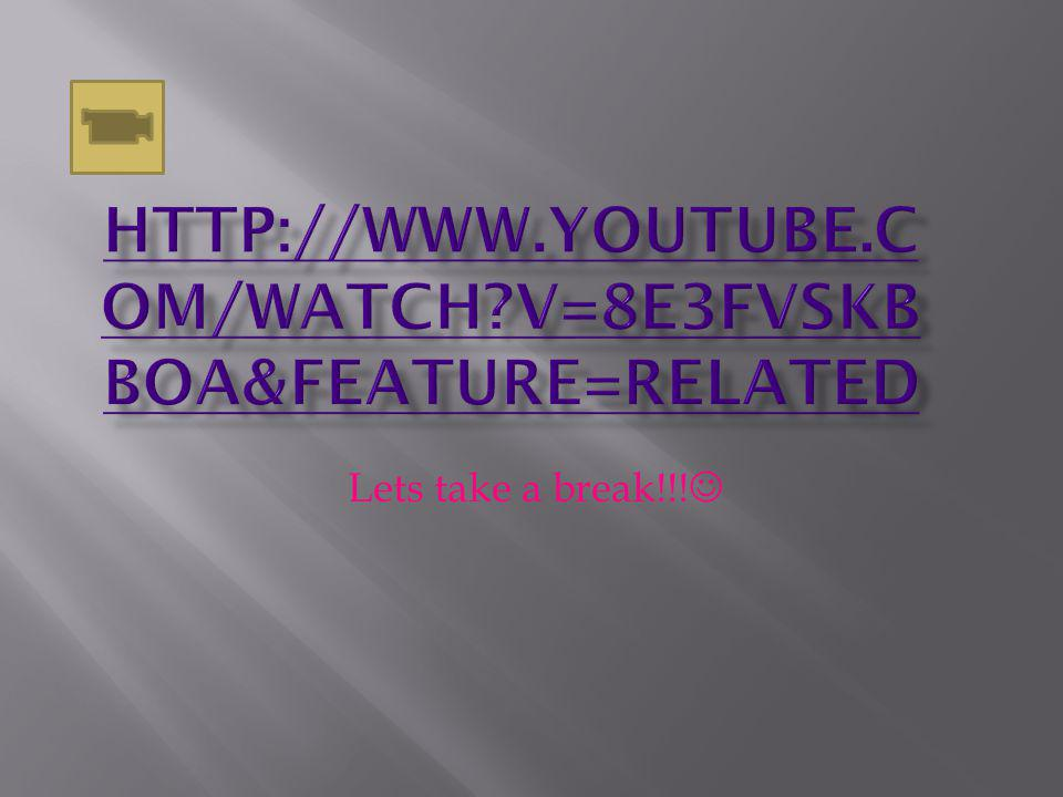http://www.youtube.com/watch v=8e3fvskBbOA&feature=related Lets take a break!!!